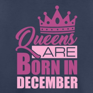 Queens Are Born In December - Toddler Premium T-Shirt