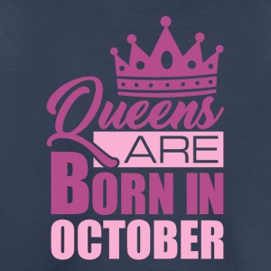 Queens Are Born In October - Toddler Premium T-Shirt