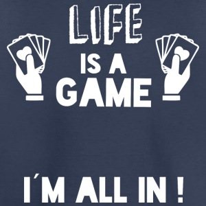 LIFE IS A GAME - IAM ALL IN white - Toddler Premium T-Shirt