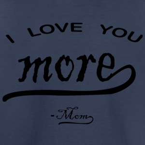 I love You More mom - Toddler Premium T-Shirt