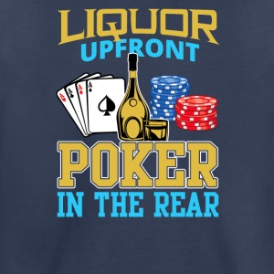 Liquor Upfront Poker in the Rear - Toddler Premium T-Shirt