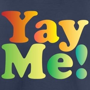 Yay Me! - Toddler Premium T-Shirt