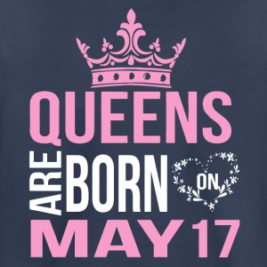 Queens are born on May 17 - Toddler Premium T-Shirt