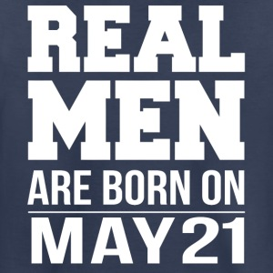 Real Men are born on May 21 - Toddler Premium T-Shirt