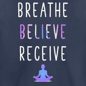 Breathe Believe Receive - Toddler Premium T-Shirt