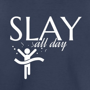 Slay all day - Toddler Premium T-Shirt