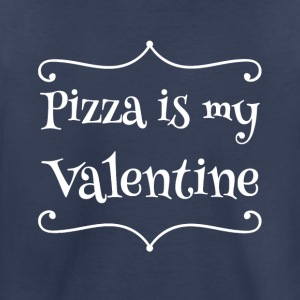 Pizza is my valentine - Toddler Premium T-Shirt