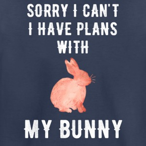 Sorry I can't I have plans with my bunny - Toddler Premium T-Shirt