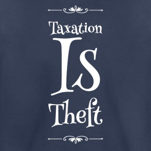 Taxation is theft - Toddler Premium T-Shirt
