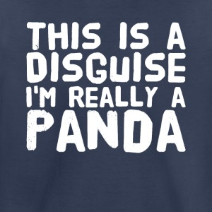 This is a disguise i'm really a panda - Toddler Premium T-Shirt
