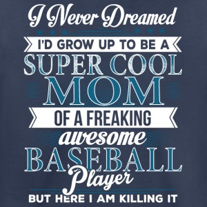 Super Cool Baseball Mom - Toddler Premium T-Shirt