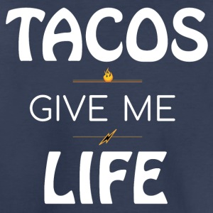 Tacos Give Me Life - White - Toddler Premium T-Shirt