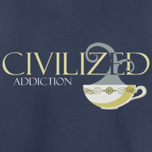 Civilized Addiction - Toddler Premium T-Shirt