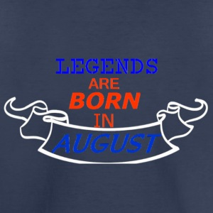 LEGENDS ARE BORN IN AUGUST - Toddler Premium T-Shirt