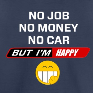But im Happy - Toddler Premium T-Shirt