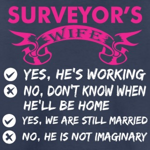 Surveyors Wife Yes Hes Working - Toddler Premium T-Shirt
