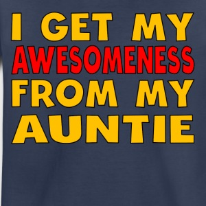 I Get My Awesomeness From My Auntie - Toddler Premium T-Shirt