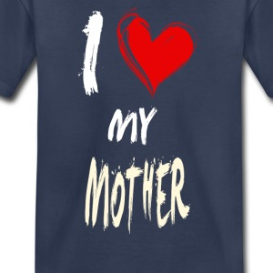 I love my MOTHER - Toddler Premium T-Shirt