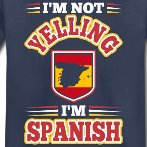 Im Not Yelling Im Spanish - Toddler Premium T-Shirt