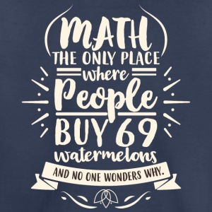 Math the only place where people buy 69 watermelon - Toddler Premium T-Shirt