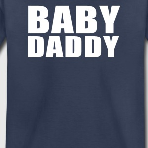 Baby Daddy Funny Daddy Fathers Day TEE Father - Toddler Premium T-Shirt