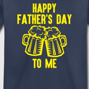 Happy Fathers Day To Me - Toddler Premium T-Shirt