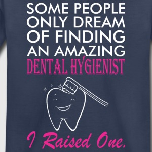 Some People Dream Amazing Dental Hygienist - Toddler Premium T-Shirt