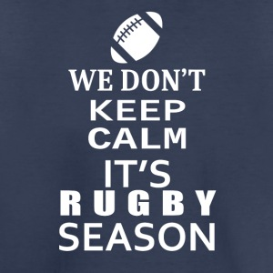 Rugby-We Don't keep calm- Shirt, Hoodie Gift - Toddler Premium T-Shirt