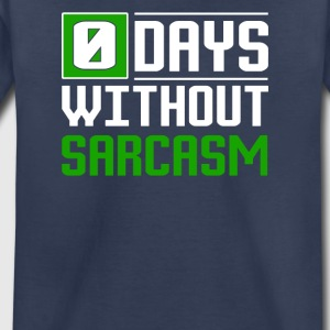 0 Days Without Sarcasm - Toddler Premium T-Shirt