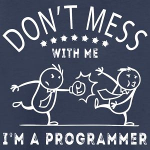 Don't mess with me. I'm a Programmer - Toddler Premium T-Shirt