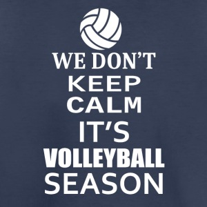 Volleyball-We Don't keep calm- Shirt, Hoodie Gift - Toddler Premium T-Shirt
