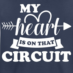 My heart is on that circuit - Toddler Premium T-Shirt