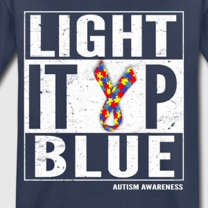 Light It Up Blue For Autism Awareness Shirt/ April - Toddler Premium T-Shirt