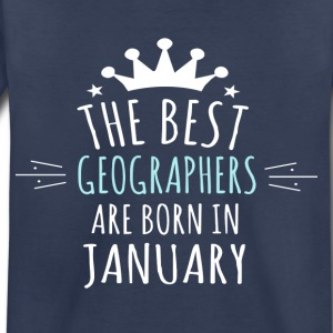 Best GEOGRAPHERS are born in january - Toddler Premium T-Shirt