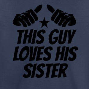 This Guy Loves His Sister - Toddler Premium T-Shirt