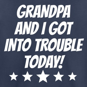 Grandpa And I Got Into Trouble - Toddler Premium T-Shirt