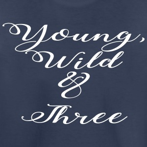 Young Wild Three - Toddler Premium T-Shirt