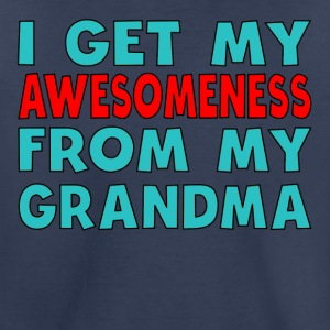 I Get My Awesomeness From My Grandma - Toddler Premium T-Shirt