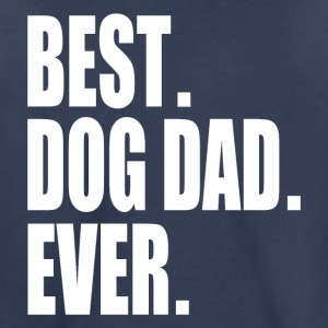 Best Dog Dad Ever - Toddler Premium T-Shirt