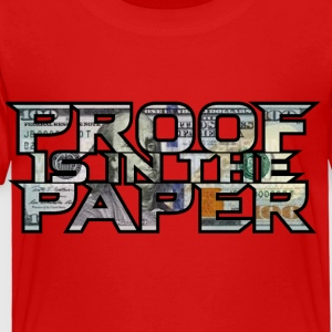 Proof is in the Paper - Toddler Premium T-Shirt