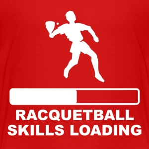 Racquetball Skills Loading - Toddler Premium T-Shirt