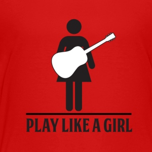 Play like a Girl - Acoustic - Toddler Premium T-Shirt