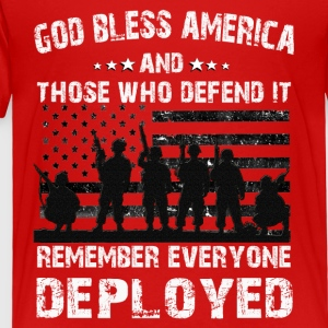 God Bless America And Those Who Defend It Remember - Toddler Premium T-Shirt