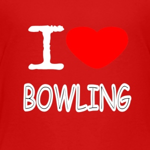 I LOVE BOWLING - Toddler Premium T-Shirt