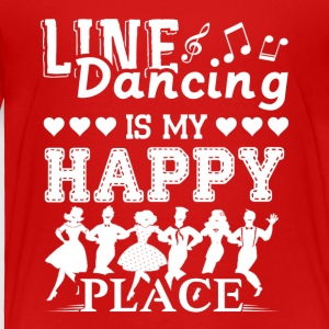 Line Dancing Is My Happy Place Shirt - Toddler Premium T-Shirt