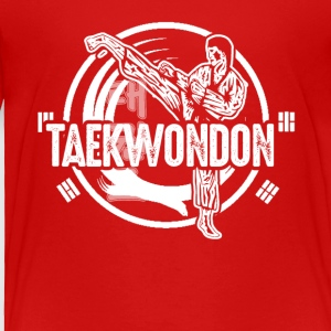 Taekwondo T Shirt - Toddler Premium T-Shirt