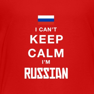 i cant keep calm Im RUSSIAN! - Toddler Premium T-Shirt