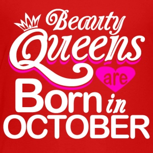 Beauty Queens Born in October - Toddler Premium T-Shirt