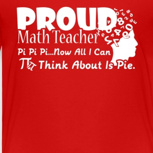 PROUD MATH TEACHER TEE SHIRT - Toddler Premium T-Shirt