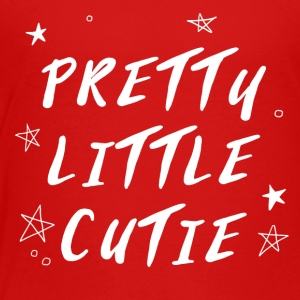 PRETTY LITTLE CUTIE - Toddler Premium T-Shirt